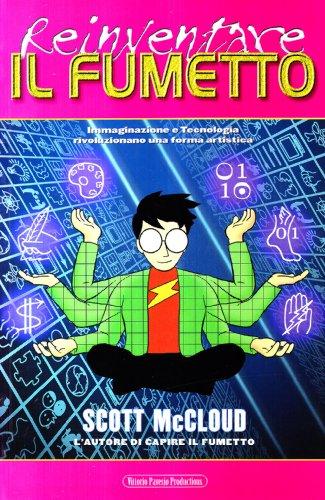 Reinventare il fumetto. Immaginazione e tecnologia rivoluzionano una forma artistica (9788887810141) by Scott McCloud