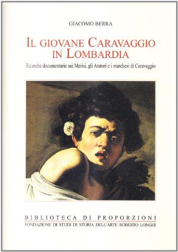 Il Giovane Caravaggio in Lombardia.Ricerche Documentarie Sui: Giacomo Berra