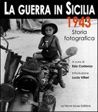 9788887820430: La guerra in Sicilia. 1943. Storia fotografica