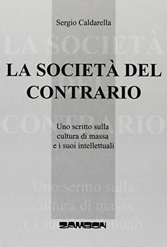 9788887826357: La società del contrario. Uno scritto sulla cultura di massa e i suoi intellettuali