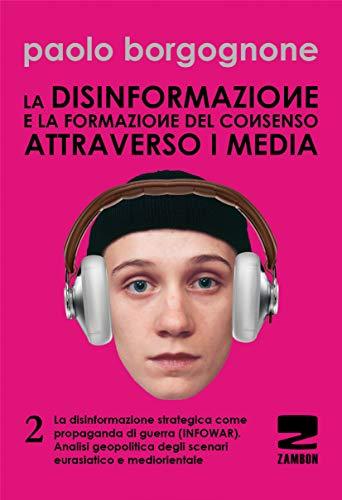 9788887826937: La disinformazione e la formazione del consenso attraverso i media: 2