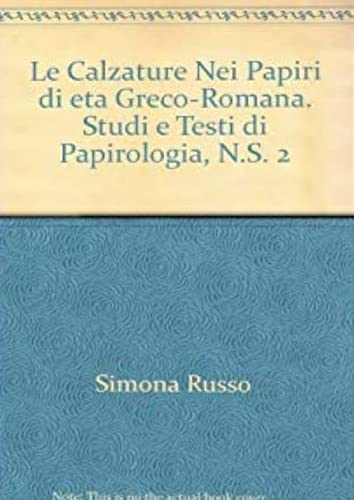 Le calzature nei papiri di età greco Romana.: Russo,Simona.