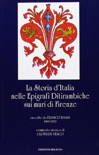 9788887837056: La storia d'Italia nelle epigrafi ditirambiche sui muri di Firenze