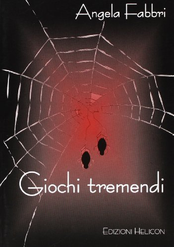 Giochi tremendi (Paperback): Angela Fabbri