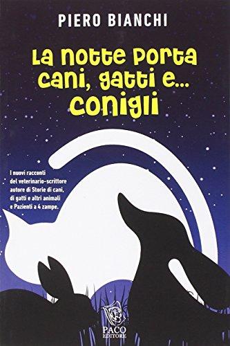 La notte porta cani, gatti e... conigli: Piero Bianchi