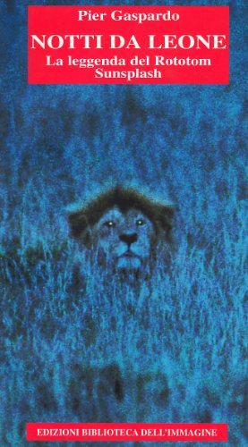 9788887881523: Notti da leone. La leggenda del Rototon sunsplash