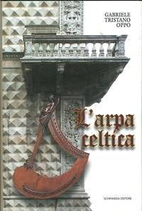 L arpa celtica.: Oppo, Gabriele T.