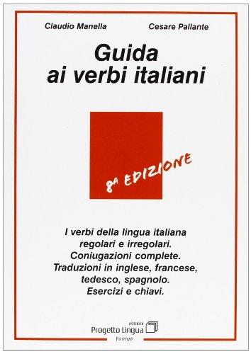Italian Verbs: Guida Ai Verbi Italiani (Italian: Manella, Claudio. Pallante,