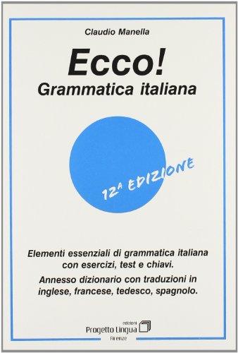 9788887883022: Ecco! Grammatica italiana. Elementi essenziali di grammatica italiana con esercizi, test e chiavi.