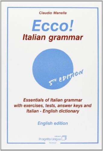 9788887883107: Ecco! Italian grammar. Essentials of italian grammar with exercises, tests, answer. Keys and italian-english dictionary