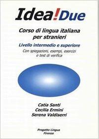 Idea! Due : Corso Di Lingua Italiana: Ermini, Cecilia, Santi,