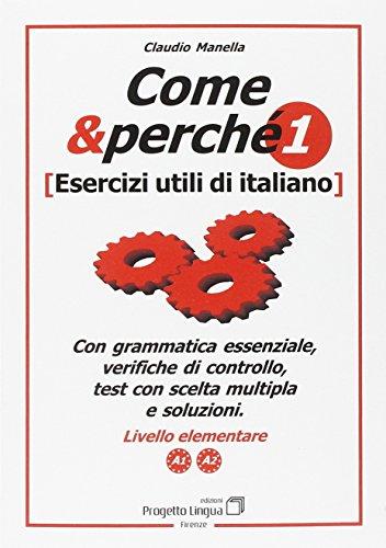9788887883299: Come e perché. Esercizi utili di italiano vol. 1