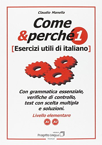 Come e perché. Esercizi utili di italiano: Claudio Manella