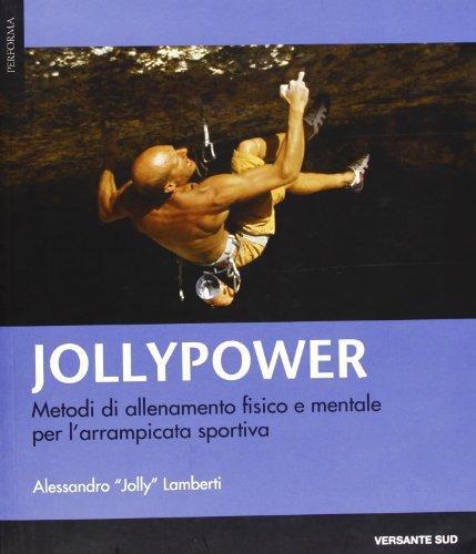 9788887890730: Jollypower. Metodi di allenamento fisico e mentale per l'arrampicata sportiva