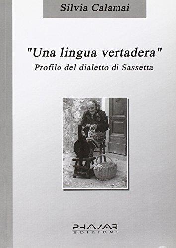 9788887911480: Una lingua vertadera. Profilo del dialetto di Sassetta