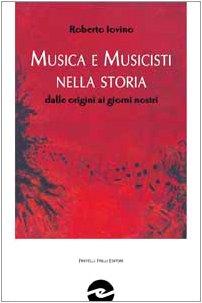 9788887923520: Musica e musicisti nella storia. Dalle origini ai giorni nostri