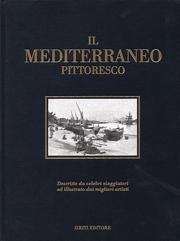 Il Mediterraneo Pittoresco. Descritto Da Celebri Viaggiatori