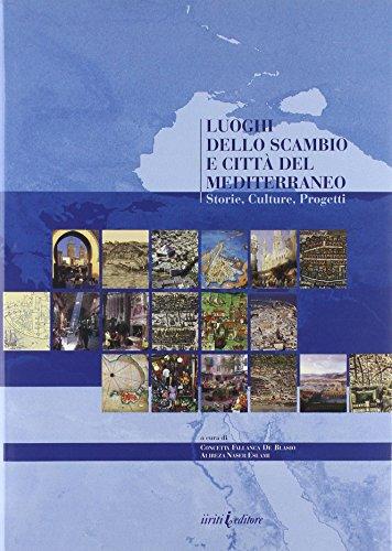Luoghi dello scambio e città del Mediterraneo. Storie, culture, progetti (Book): Naser Eslami, ...