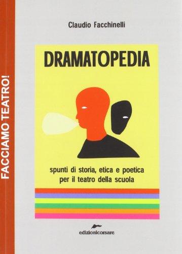 9788887938753: Dramatopedia. Spunti di storia, etica e poetica per il teatro della scuola