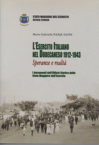 9788887940626: L'Esercito italiano nel Dodecanneso 1912 - 1943. Speranze e realta'
