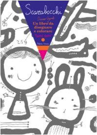 Scarabocchi. Un libro davvero gigante da disegnare e colorare (9788887942897) by [???]