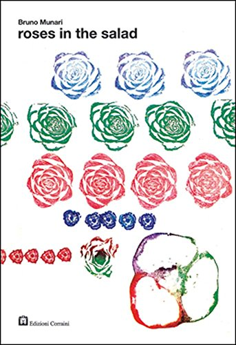 9788887942989: Bruno Munari: Roses in the Salad (About the Workshop Series)