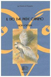 Il dio dal piede caprino (9788887944082) by Dion. Fortune