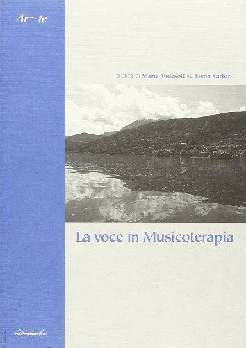 La voce in musicoterapia.: Videsott, Maria Sartori, Elena