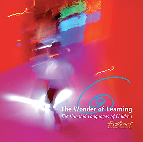 9788887960662: The Wonder of Learning: The Hundred Languages of Children
