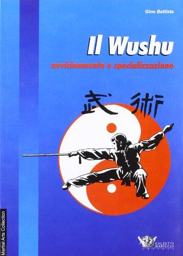 9788888004051: Il wushu. Avvicinamento e specializzazione