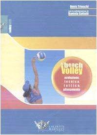 9788888004518: Beach volley. Evoluzione, tecnica, tattica, allenamento (Volley collection)