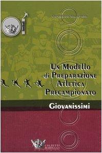 9788888004815: Un modello di preparazione atletico-motoria per giovanissimi. Preparazione precampionato giovanissimi 14/15 anni