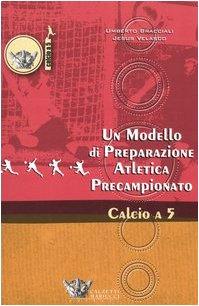 9788888004839: Un modello di preparazione atletica precampionato per il calcio a 5