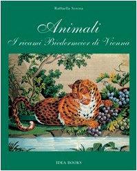 Animali. I ricami Biedermeier di Vienna (888803305X) by Raffaella Serena