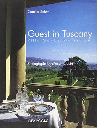 Guest in Tuscany. Villa Gamberaia recipes.: Camilla. Zalum