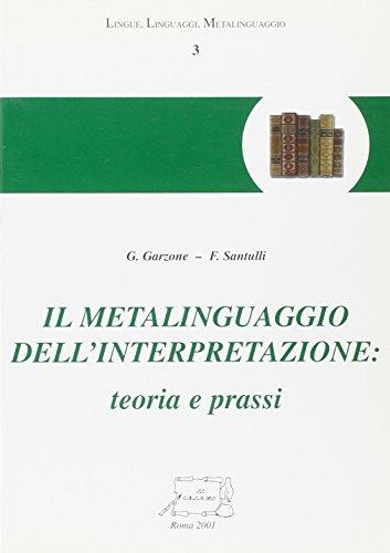 9788888039251: Il metalinguaggio dell'interpretazione: teoria e prassi