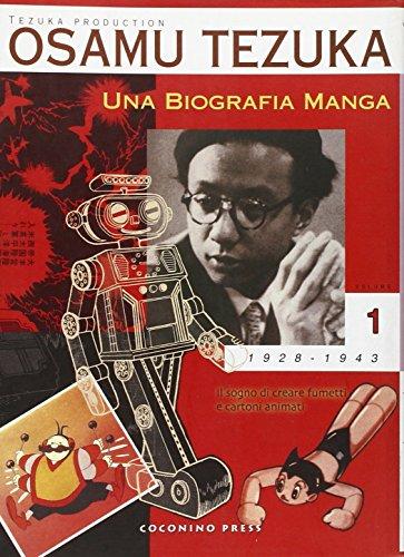 Una biografia manga. Il sogno di creare: Tezuka, Osamu