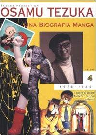 Una biografia manga. Il sogno di creare: Osamu Tezuka