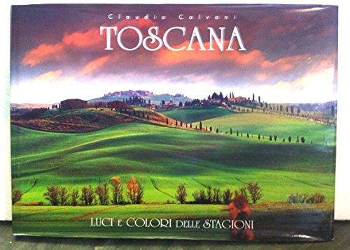 9788888080468: Toscana. Luci e colori delle stagioni