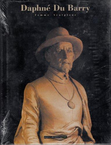 Daphné du Barry. Femme sculpteur: Collectif