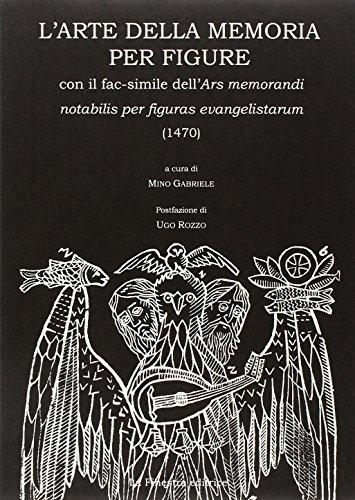 9788888097503: L'arte della memoria per figure. Con facsimile dell'Ars memorandi notabilis per figuras evangelistarum (1470) (Archivio medievale)