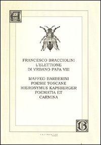 9788888097602: L'elettione di Urbano VIII-Poesie toscane-Poematia et carmina