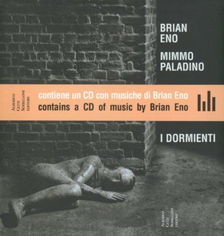 Brian Eno / Mimmo Paladino : I Dormienti: Paparoni, Demetrio / Eno, Brian / Paladino, Mimmo