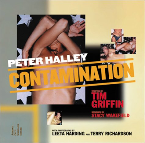 Peter Halley: Contamination (Hardback): Tim Griffin