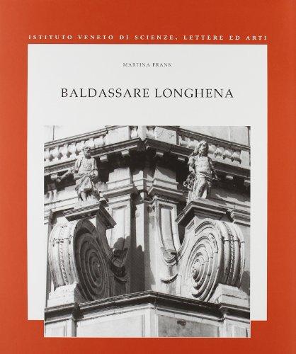 9788888143545: Baldassare Longhena (Studi di arte veneta)
