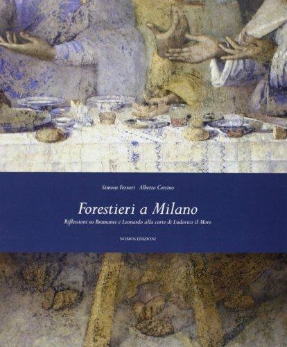 9788888145945: Forestieri a Milano. Riflessioni su Bramante e Leonardo alla corte di Ludovico il Moro