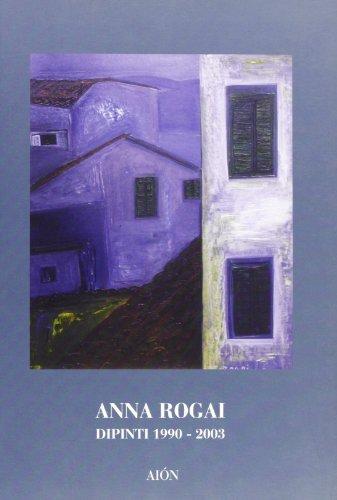 Anna Rogai. Dipinti 1990-2003: Francesco Gurrieri; Giovanna