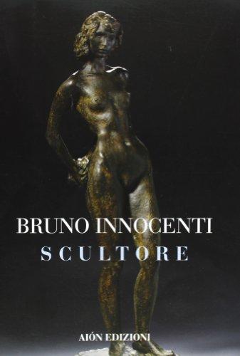 Bruno Innocenti scultore 1906-1986 (Paperback): Marco Fagioli