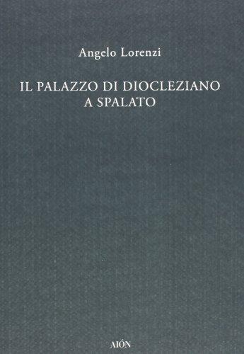 Il palazzo di Diocleziano a Spalato (Paperback): Angelo Lorenzi