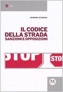 9788888158952: Il codice della strada. Sanzioni e opposizioni (Lex)